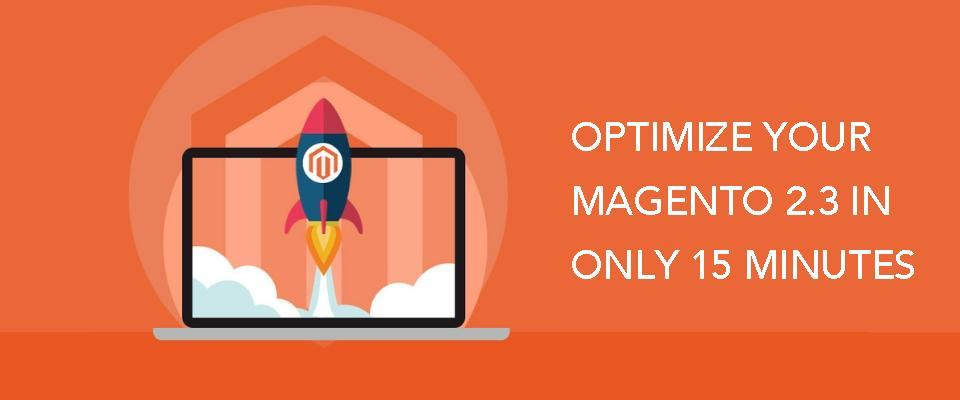 7 Useful And Easy Ways To Optimize Your Magento 2.3 In Only 15 Minutes
