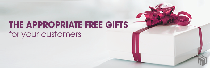 Choosing the appropriate free gifts for your customers