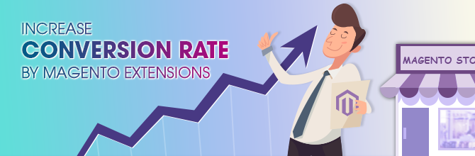 Increase Conversion Rates By Magento Extensions