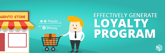 How To Generate An Effective Loyalty Program For Magento Site