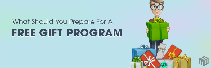 What Should You Prepare For A Free Gift Program?