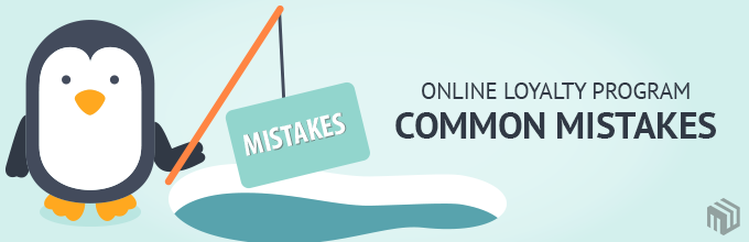 Common Mistakes of Online Loyalty Program