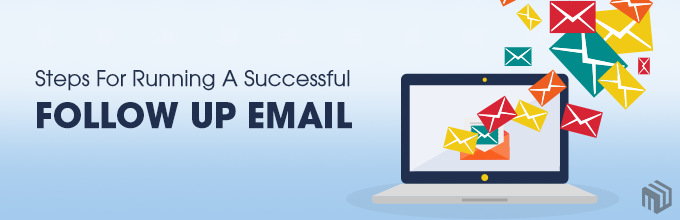 5 Important Steps For Running A Successful Follow Up Email