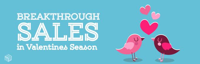 Breakthrough Your Sales In Valentines Season