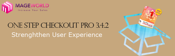 One Step Checkout Pro Version 3.4.2:  Strengthen User Experience