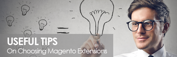 Top Useful Tips On How To Choose Best Magento Extensions
